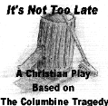 Christian Plays - It's Not Too Late - Logo